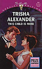 This Child is Mine by Trisha Alexander
