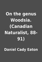 On the genus Woodsia. (Canadian Naturalist,…
