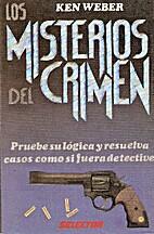 Los Misterios del Crimen by Ken Weber
