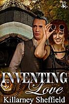 Inventing Love by Killarney Sheffield