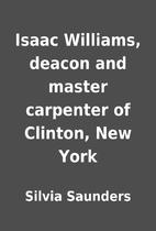 Isaac Williams, deacon and master carpenter…