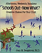 School's out, now what?: Choices for your…