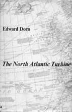 The North Atlantic Turbine by Edward Dorn