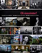 Oi maamme! : valokuvia Suomesta = Vårt…