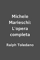 Michele Marieschi: L'opera completa by Ralph…