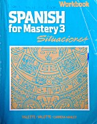Spanish for Mastery 3 Situaciones Workbook…