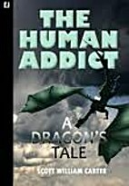 The Human Addict: A Dragon's Tale by…