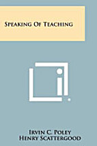 Speaking of Teaching. by Irvin C. Poley