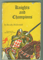 Knights and champions. by Dorothy.…
