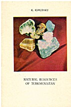 Natural Resources of Turkmenistan by K.…