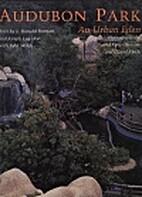 Audubon Park: An Urban Eden by L. Ronald…