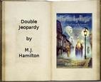 Double Jeopardy {ss} by M. J. Hamilton