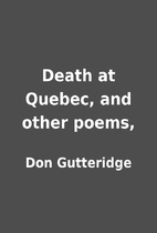 Death at Quebec, and other poems, by Don…