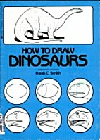 How to Draw Dinosaurs by Frank C. Smith