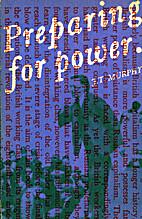 Preparing for Power by John Thomas Murphy