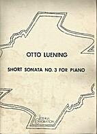 Short Sonata No.3 for Piano by Otto Luening