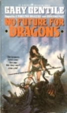 No Future For Dragons by Gary Gentile