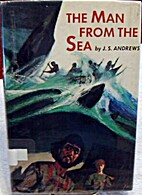 The man from the sea by J. S Andrews