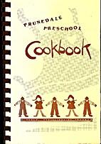Prunedale Preschool Cookbook by Prunedale…