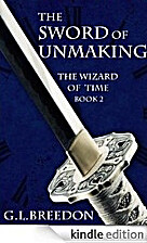 The Sword of Unmaking by G. L. Breedon