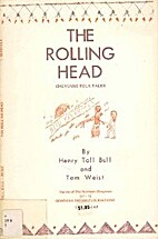 The Rolling Head: Cheyenne Folk Tales by…