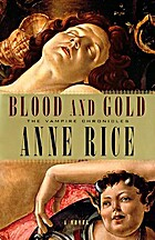 Blood and Gold (Vampire Chronicles) by Anne…