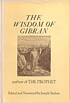 The wisdom of Gibran; aphorisms and maxims…