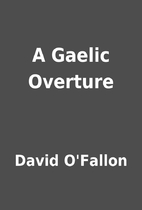 A Gaelic Overture by David O'Fallon