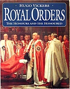 Royal Orders: The Honours and the Honoured…
