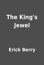 The King's Jewel by Erick Berry