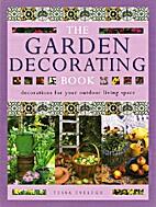 The Garden Decorating Book by Tessa Evelegh