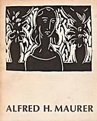 Alfred H. Maurer, 1868.1932 by Sheldon Reich