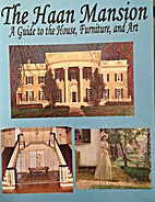 The Haan Mansion A guide to the House,…