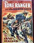 The Lone Ranger at the Haunted Gulch by Fran…