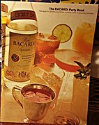 The Bacardi Party Book: Recipes for Drinks,…