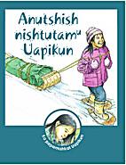 Anutshish Nishtutamu Uapikun by Mary Ann Nui