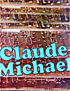 CLAUDE MICHAEL CATALOGUE by CLAUDE MICHAEL…