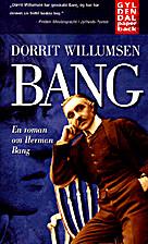Bang: En roman om Herman Bang by Dorrit…