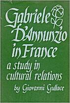 Gabriele d'Annunzio in France; a study in…