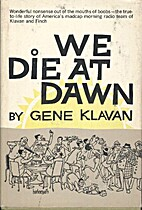 We die at dawn; the true to life story of…