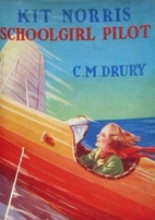 Kit Norris, Schoolgirl Pilot by C. M.…