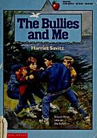 The Bullies and Me by Harriet Savitz