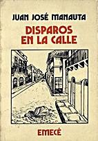 Disparos en la calle by Juan José…