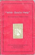 With God's Help Memoirs of Bishop Charles…