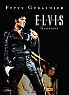 Elvis : Graceland by Peter Guralnick