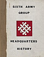Sixth Army Group Headquarters History by F.…