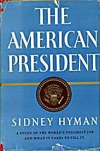 The American President by Sidney Hyman