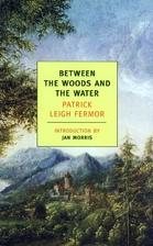 recensie van Tussen wouden en water van Patrick Leigh Fermor