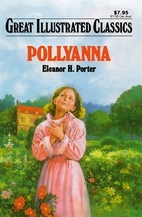 Pollyanna [Great Illustrated Classics]…