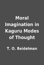 Moral Imagination in Kaguru Modes of Thought…